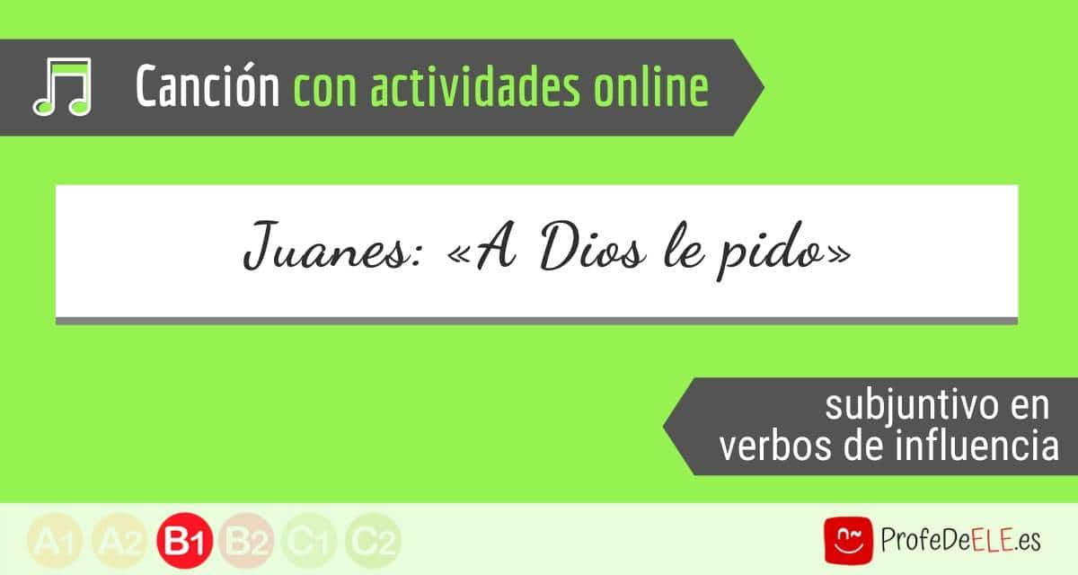 Juanes A Dios le pido ProfedeELE
