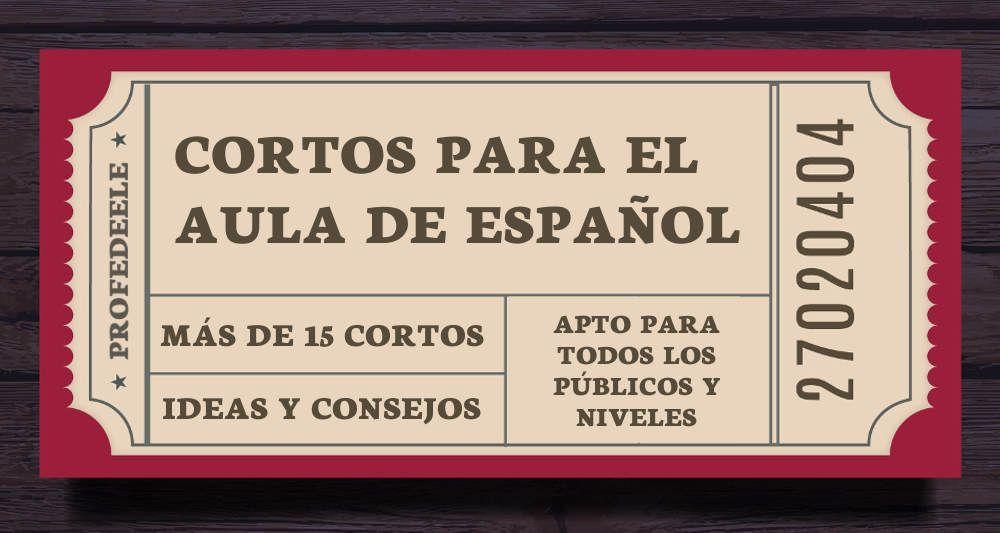 Los Cortos En El Aula De Espanol Ele Profedeele