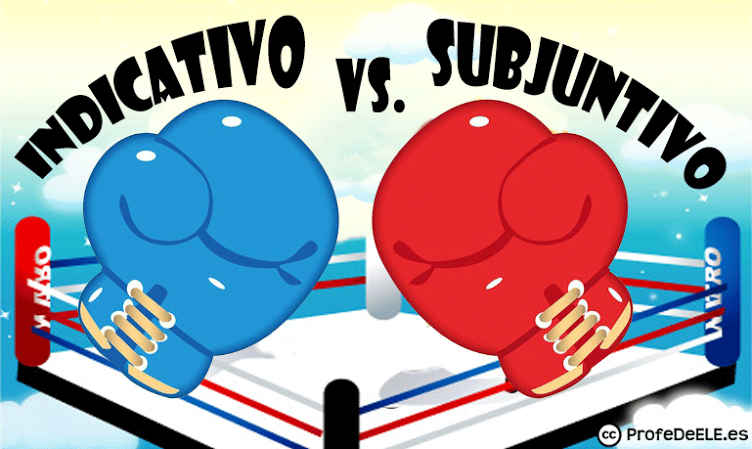 Indicativo vs Subjuntivo