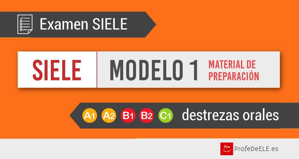 Examen SIELE - Expresión oral   Modelo 1 (Material de