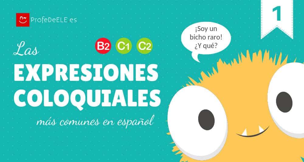Expresiones coloquiales más comunes en español